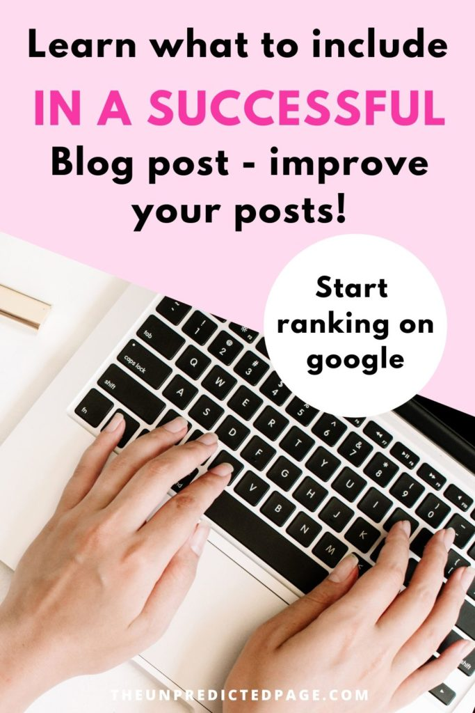 Learn what to include in a successful blog post. Improve your ranking on google.